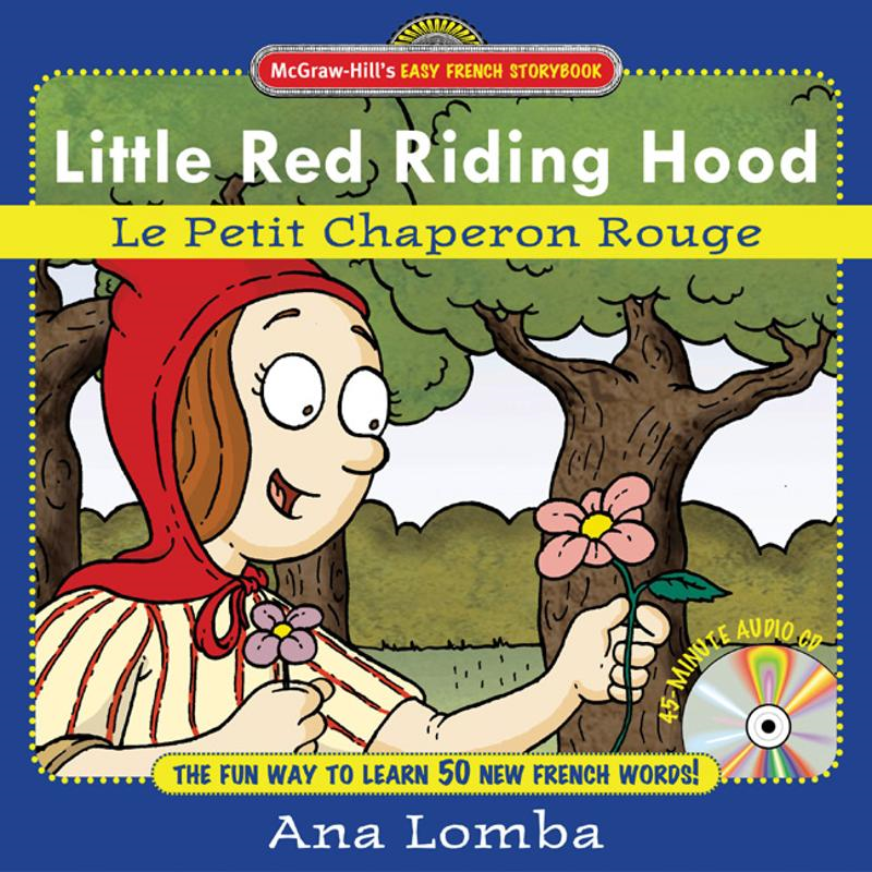 Easy French Storybook: Little Red Riding Hood (Book + Audio CD) : Le Petit Chaperon Rouge: Le Petit Chaperon Rouge