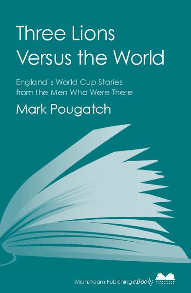 Three Lions Versus the World By: Mark Pougatch