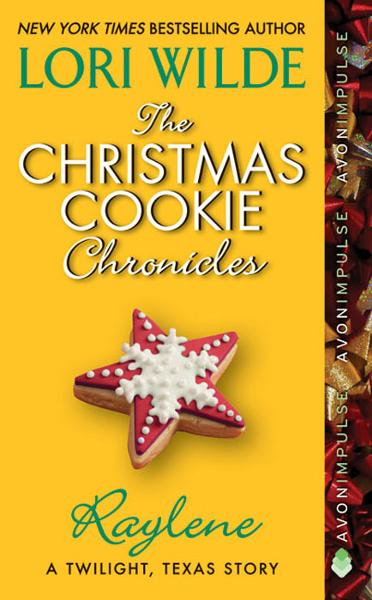 The Christmas Cookie Chronicles: Raylene By: Lori Wilde