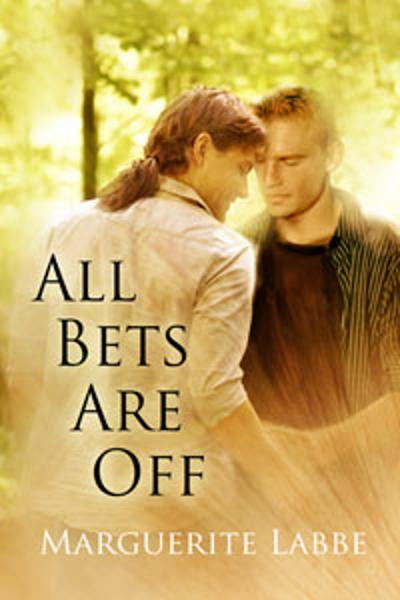All Bets Are Off By: Marguerite Labbe
