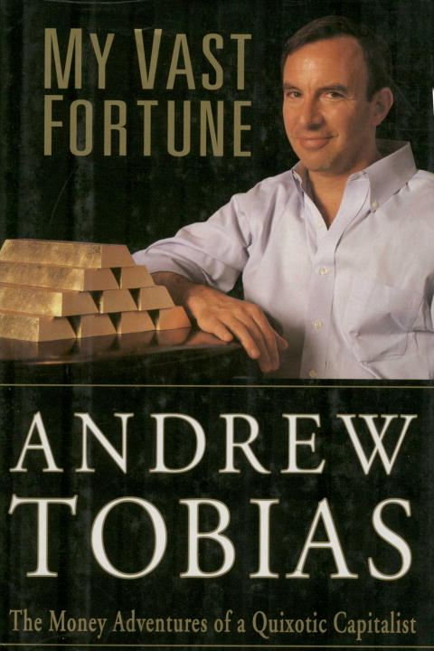 My Vast Fortune By: Andrew Tobias