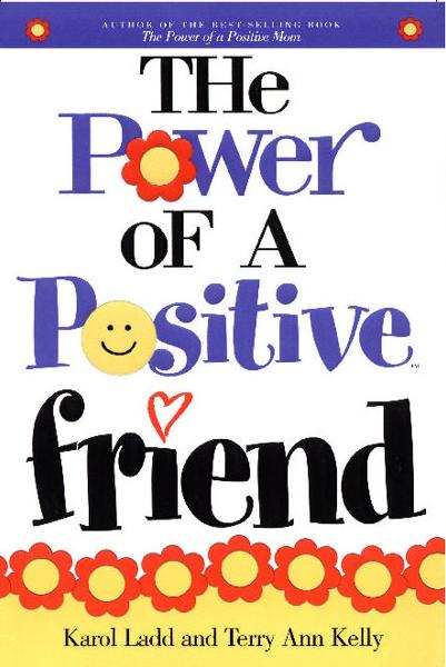 Power of a Positive Friend GIFT By: Karol Ladd,Terry Ladd