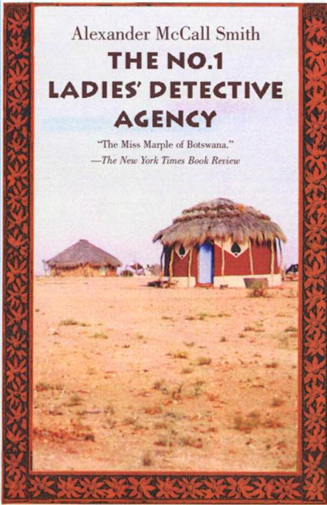 The No. 1 Ladies' Detective Agency By: Alexander McCall Smith