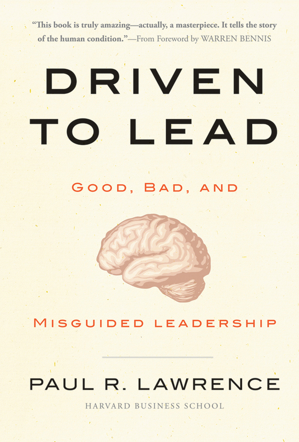 Driven to Lead By: Paul R. Lawrence