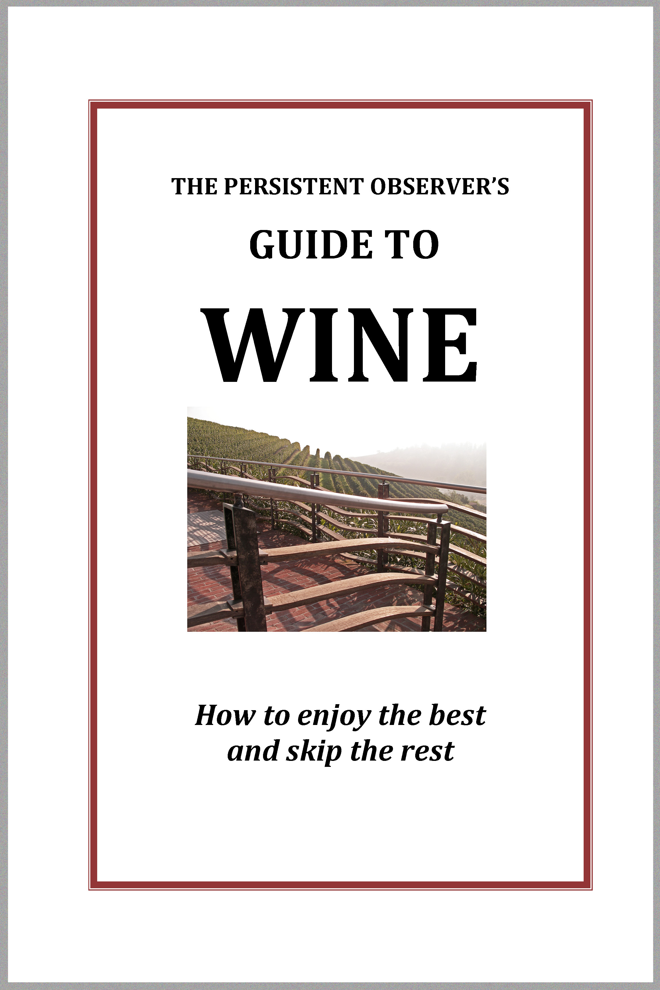 The Persistent Observer's Guide to Wine By: J.P. Bary