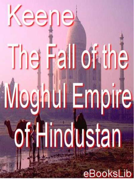 Fall of the Moghul Empire of Hindustan