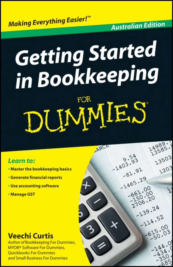 Getting Started in Bookkeeping For Dummies By: Veechi Curtis