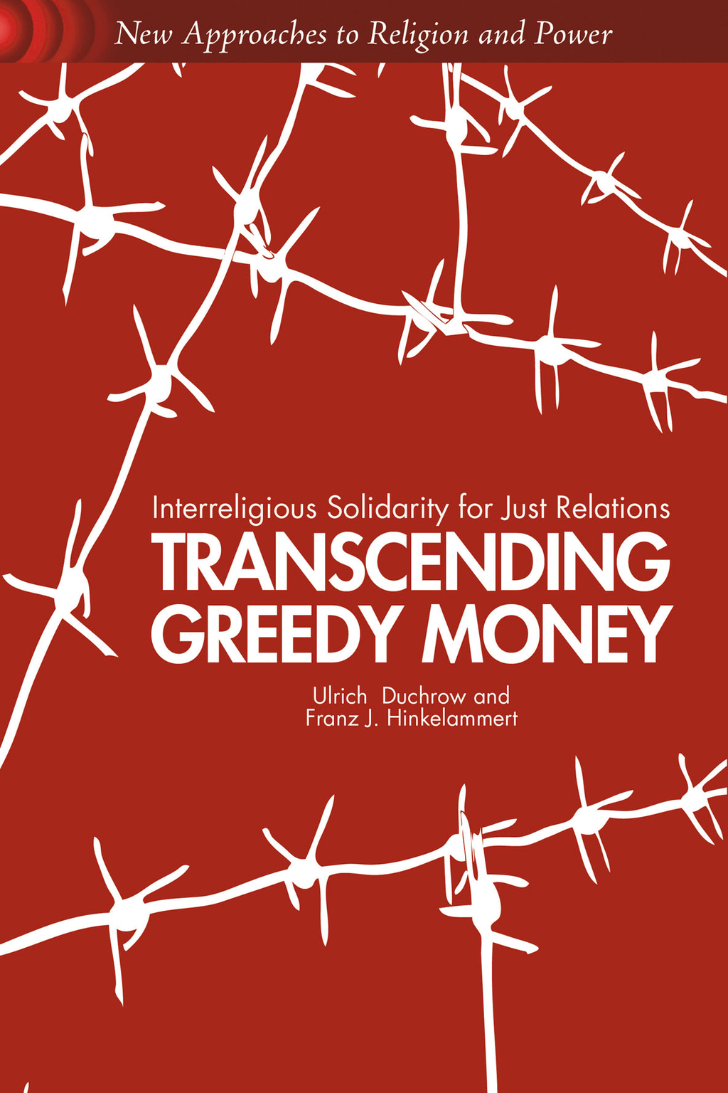 Transcending Greedy Money Interreligious Solidarity for Just Relations