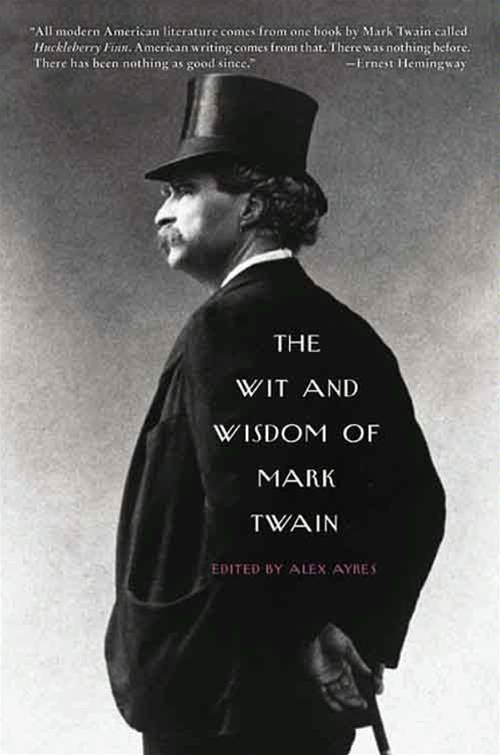 The Wit and Wisdom of Mark Twain By: Alex Ayres
