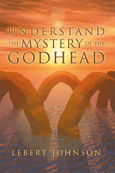 Understand the Mystery of the Godhead