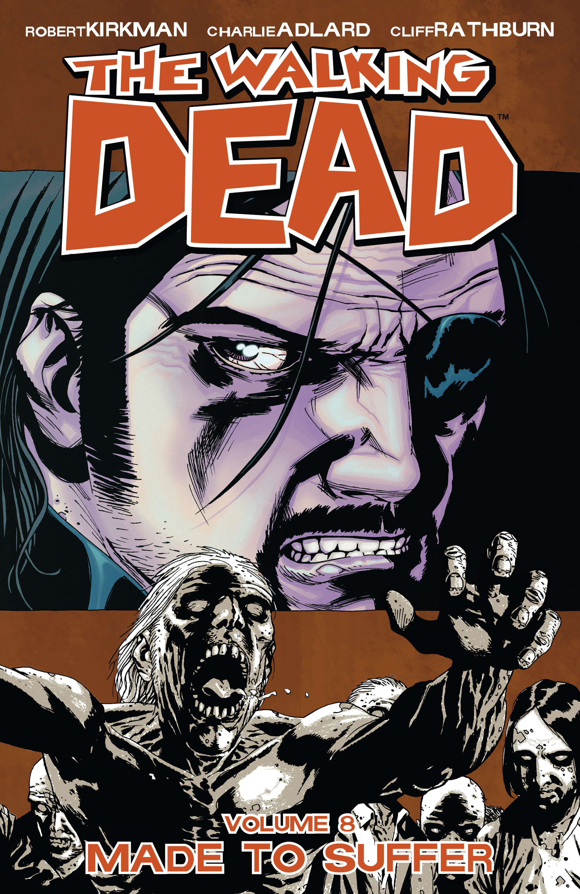 The Walking Dead, Vol. 8: Made to Suffer By: Robert Kirkman,Charles Adlard