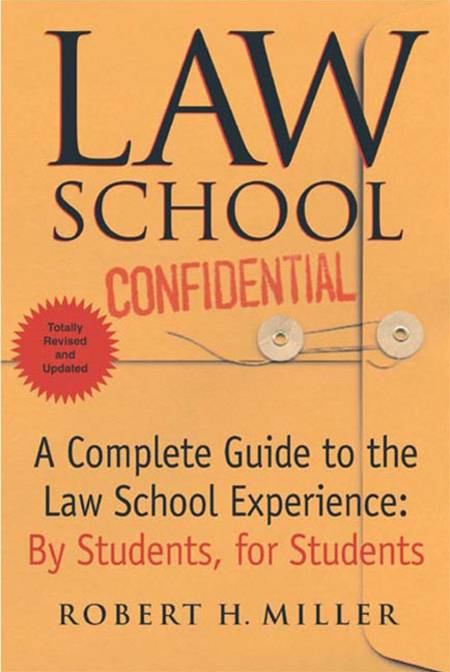 Law School Confidential, Revised By: Robert H. Miller