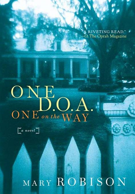 One D.O.A., One on the Way By: Mary Robison