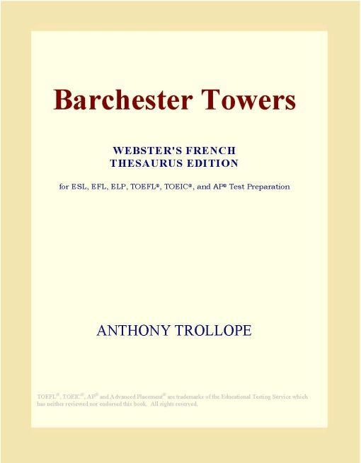 Inc. ICON Group International - Barchester Towers (Webster's French Thesaurus Edition)