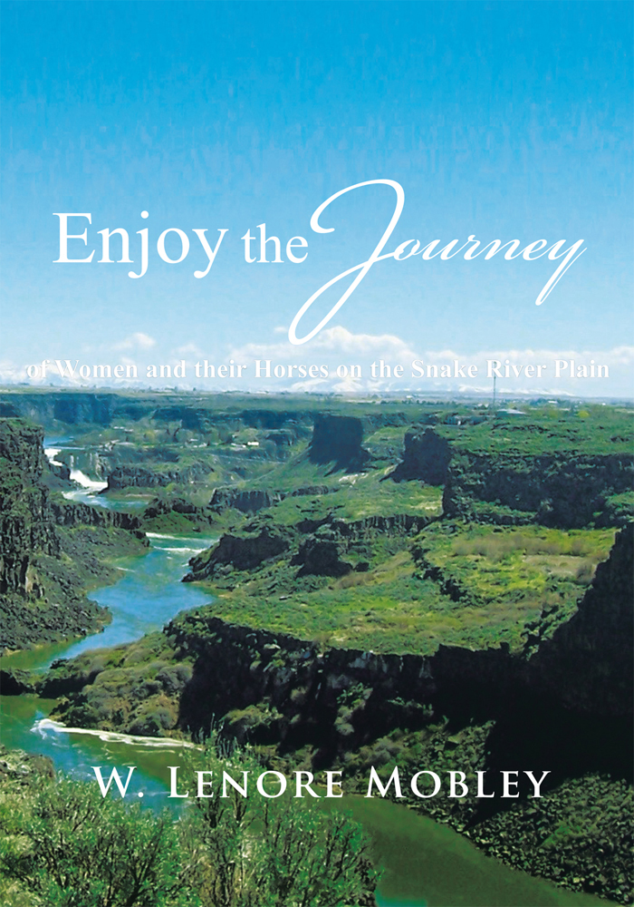 Enjoy the Journey By: W. Lenore Mobley