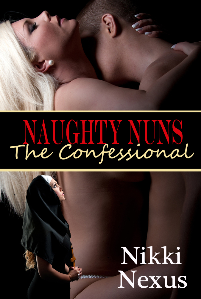 The Confessional: The Naughty Nuns Series
