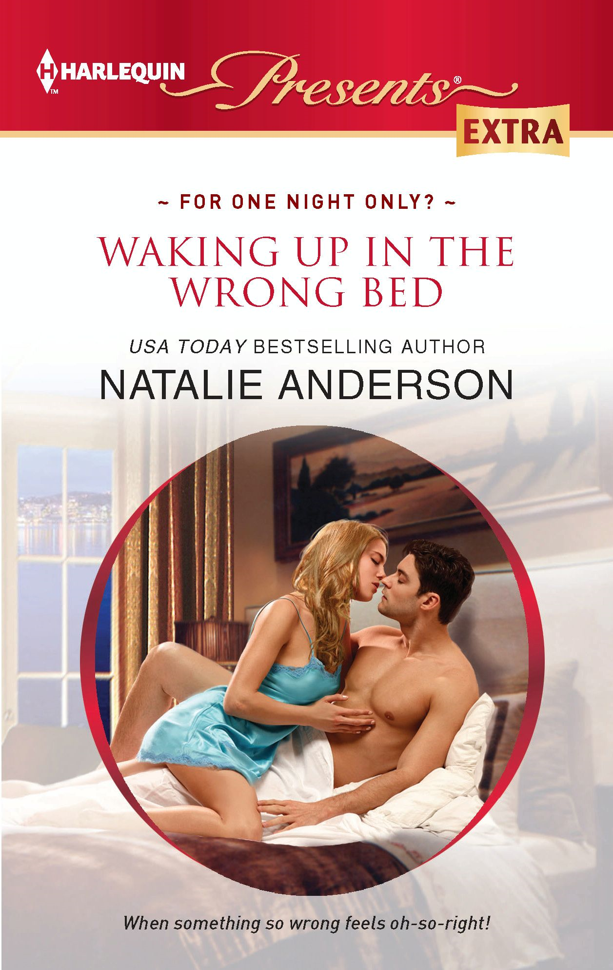 Waking Up in the Wrong Bed By: Natalie Anderson