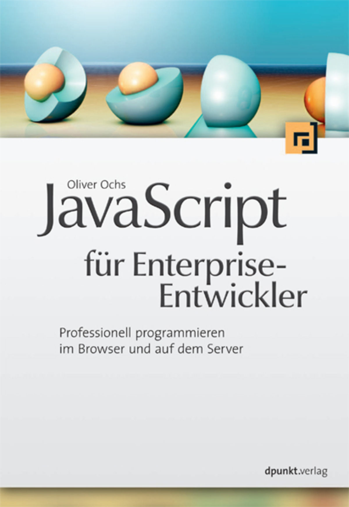 JavaScript für Enterprise-Entwickler By: Oliver Ochs