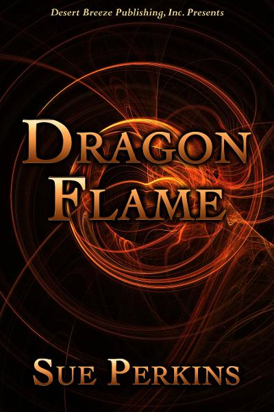 Dragon Flame By: Sue Perkins