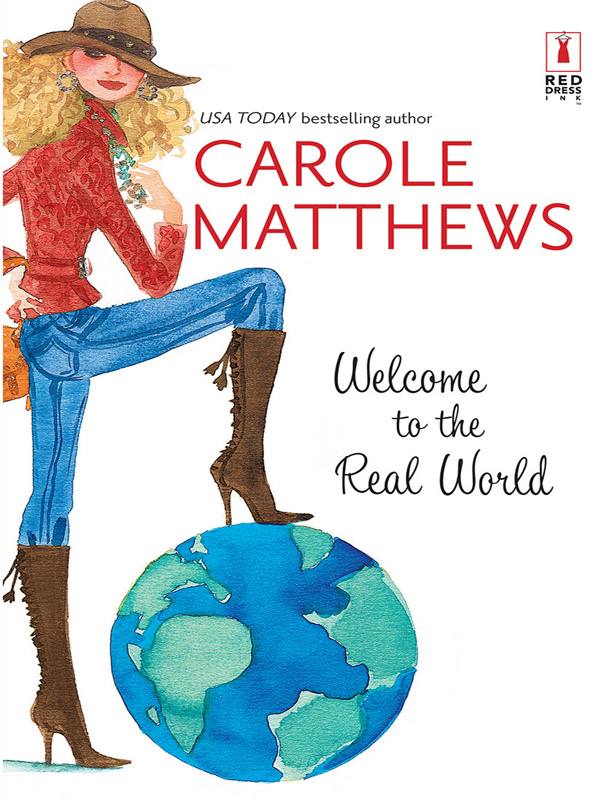 Welcome to the Real World By: Carole Matthews