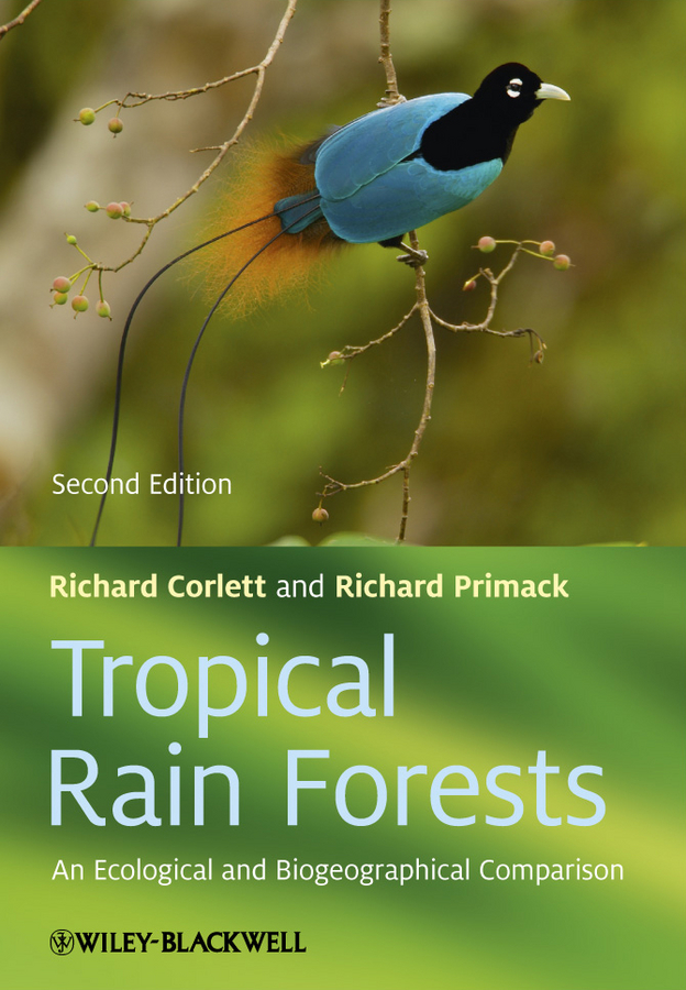 Tropical Rain Forests By: Richard B. Primack,Richard T. Corlett