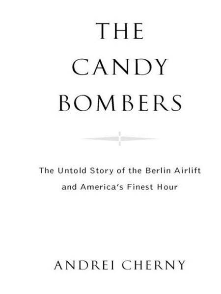 The Candy Bombers By: Andrei Cherny