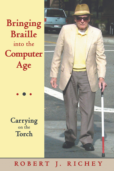 Bringing Braille into the Computer Age By: Robert J. Richey