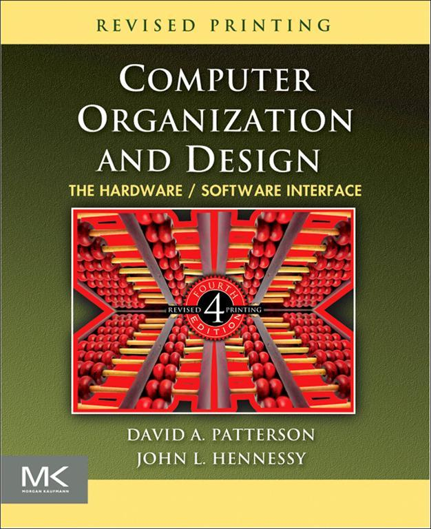 Computer Organization and Design, Revised Fourth Edition By: David A. Patterson,John L. Hennessy