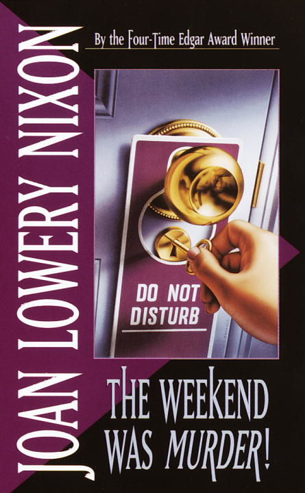 The Weekend Was Murder By: Joan Lowery Nixon
