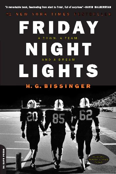 Friday Night Lights By: H.G. Bissinger