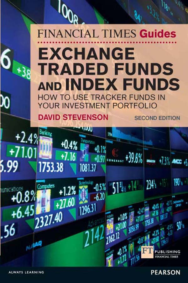 FT Guide to Exchange Traded Funds and Index Funds How to Use Tracker Funds in Your Investment Portfolio