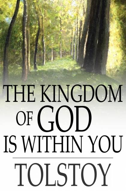 Cover Image: The Kingdom of God Is Within You: Christianity Not as a Mystic Religion But as a New Theory of Life