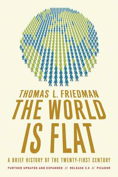 The World Is Flat 3.0 By: Thomas L. Friedman