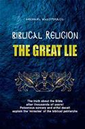 online magazine -  Biblical Religion: The Great Lie