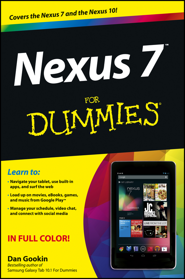 Nexus 7 For Dummies (Google Tablet) By: Dan Gookin