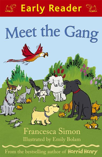 Meet the Gang (Early Reader) By: Francesca Simon,Emily Bolam