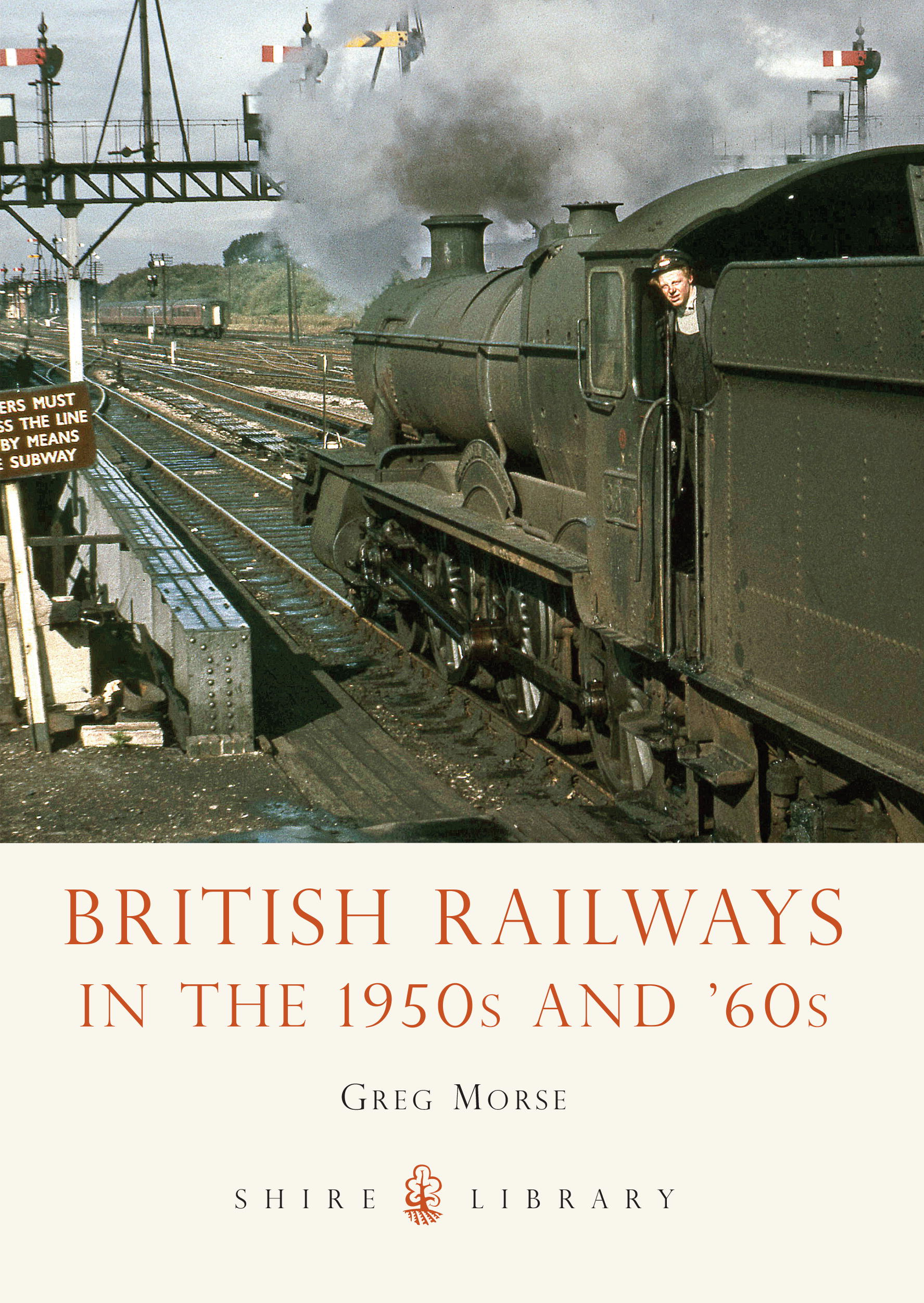British Railways in the 1950s and 60s By: Greg Morse