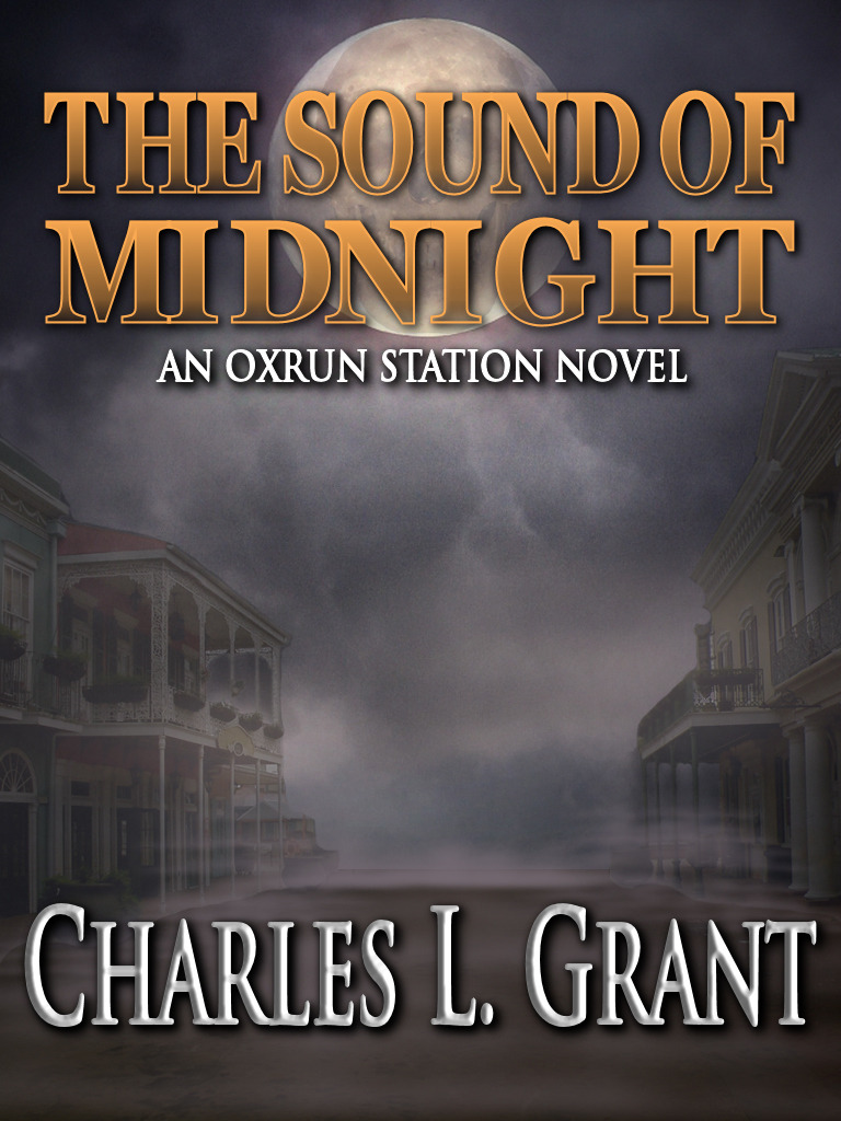 The Sound of Midnight: An Oxrun Station Novel By: Charles L. Grant