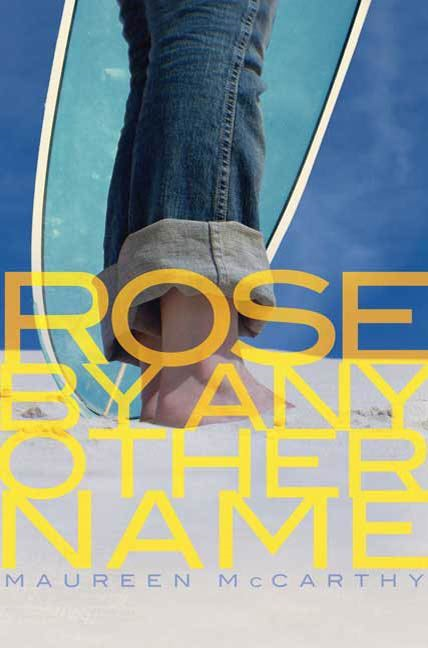 Rose by Any Other Name By: Maureen McCarthy