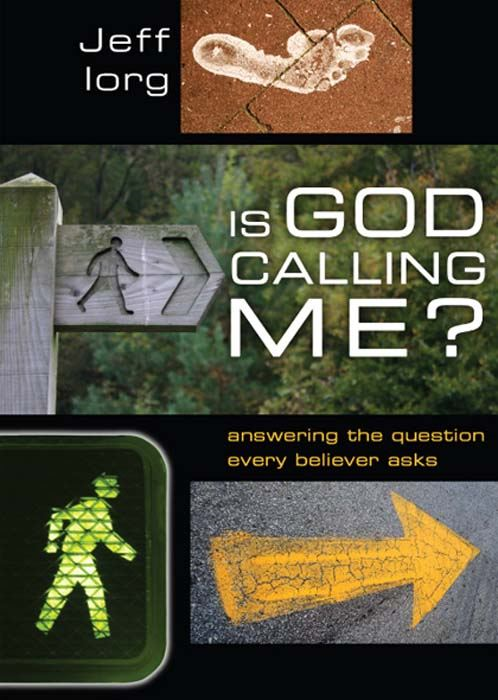 Is God Calling Me?: Answering the Question Every Leader Believer Asks By: Jeff Iorg