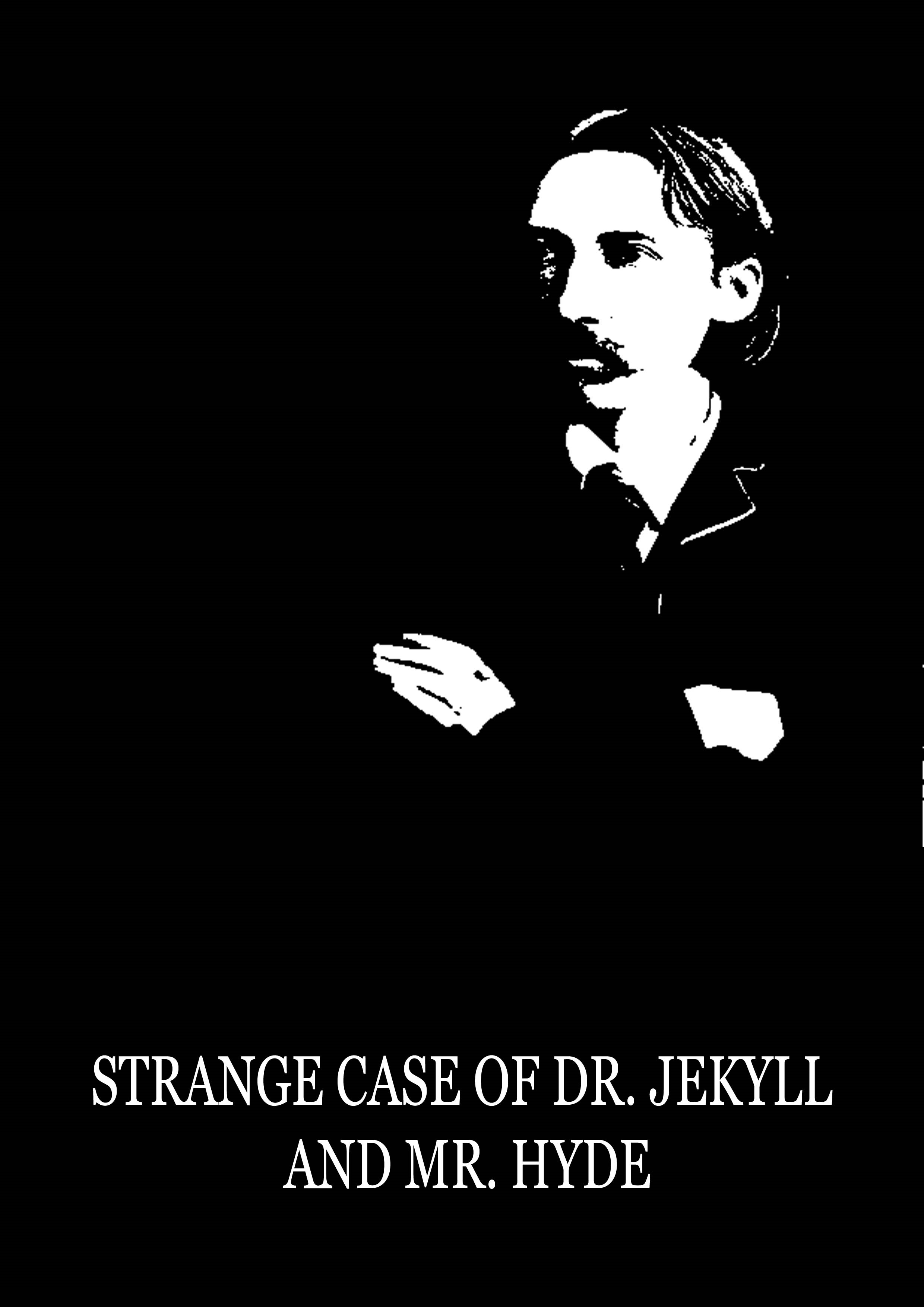 Strange Case Of Dr. Jekyll And Mr. Hyde By: Robert Louis Stevenson
