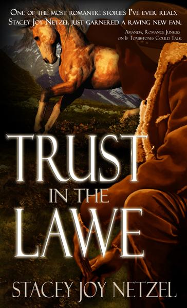 Trust in the Lawe By: Stacey Joy Netzel