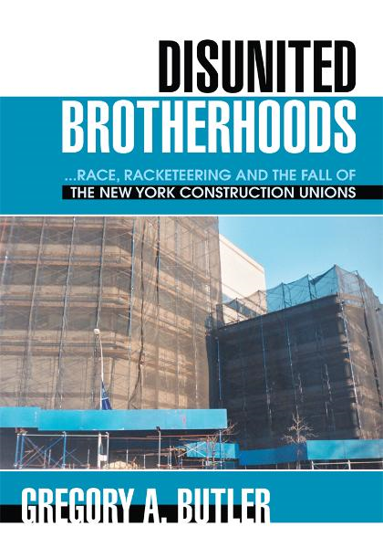 DISUNITED BROTHERHOODS By: Gregory Butler
