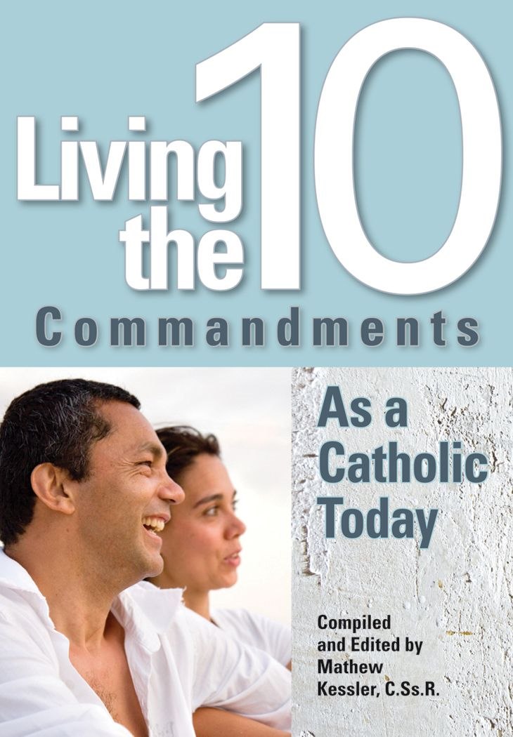 Living the Ten Commandments as a Catholic Today