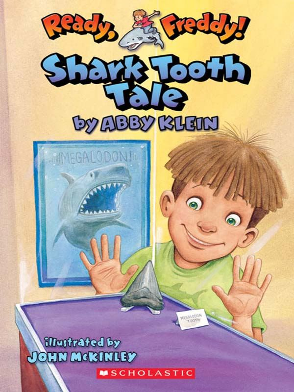 Ready, Freddy! #9: Shark Tooth Tale By: Abby Klein,John McKinley