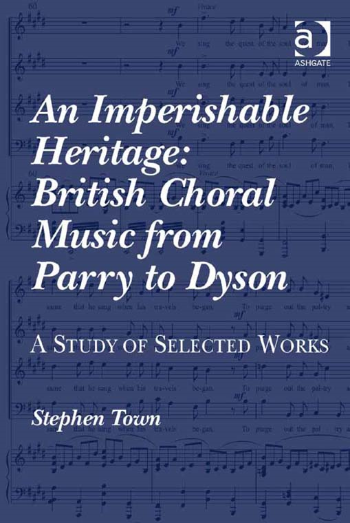 An Imperishable Heritage: British Choral Music from Parry to Dyson