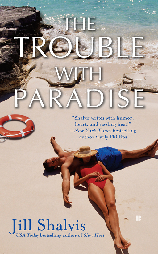The Trouble With Paradise By: Jill Shalvis