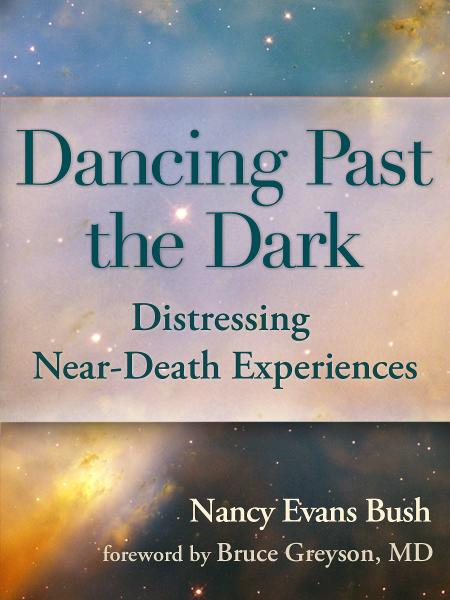 Dancing Past the Dark: Distressing Near-Death Experiences