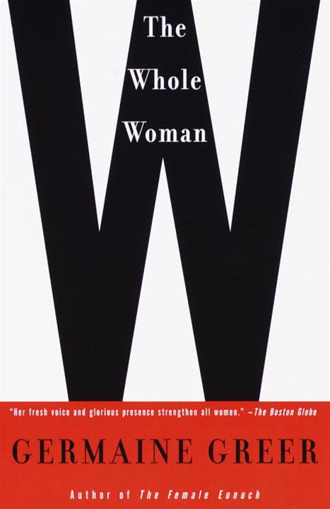 The Whole Woman By: Germaine Greer