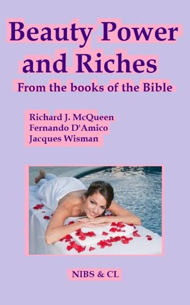 Beauty, Power and Riches: From the books of the Bible